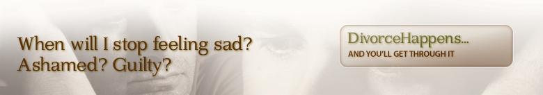 When will I stop feeling sad? Ashamed?